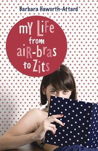 My Life from Air Bras to Zits