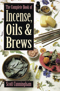 The Complete Book of Incense, Oils and Brews