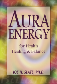 Aura Energy for Health, Healing and Balance
