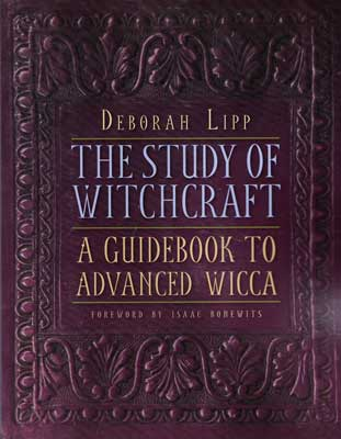 Study of Witchcraft: Advanced Wicca by Deborah Lipp