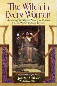 The Witch in Every Woman by Laurie Cabot - Autographed
